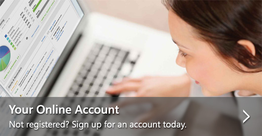 Your online account—Not registered? Sign up for an account today.